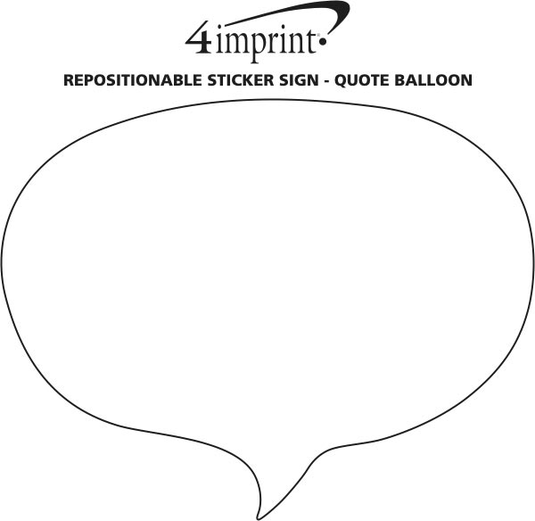 Imprint Area of Repositionable Sticker Sign - Quote Balloon
