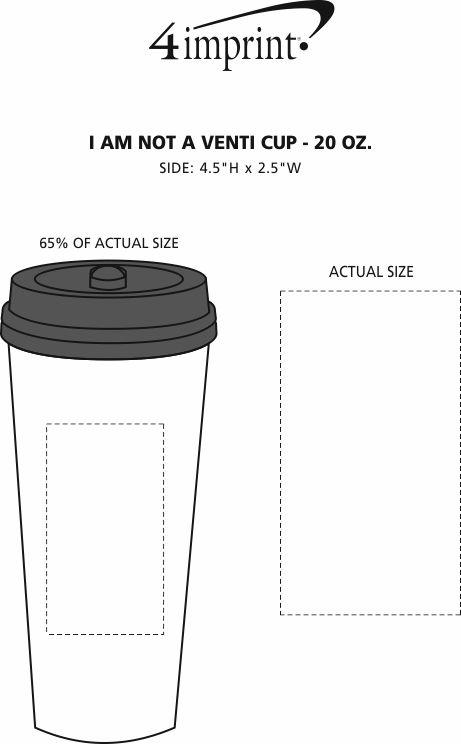 Imprint Area of I Am Not A Venti Cup - 20 oz.