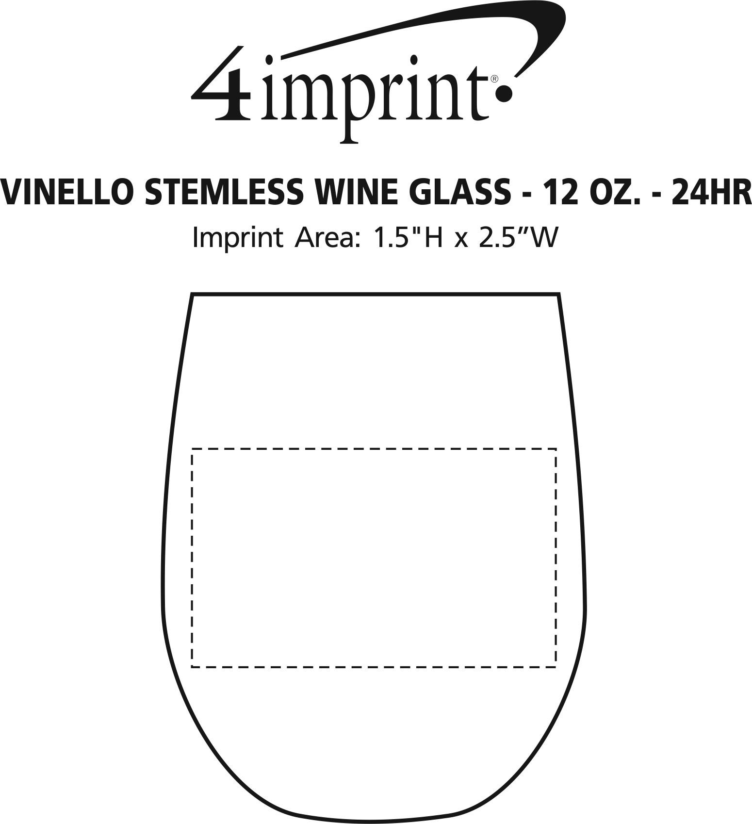Imprint Area of Vinello Stemless Wine Glass - 12 oz. - 24 hr