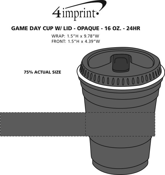 Imprint Area of Game Day Cup with Lid - Opaque - 16 oz. - 24 hr