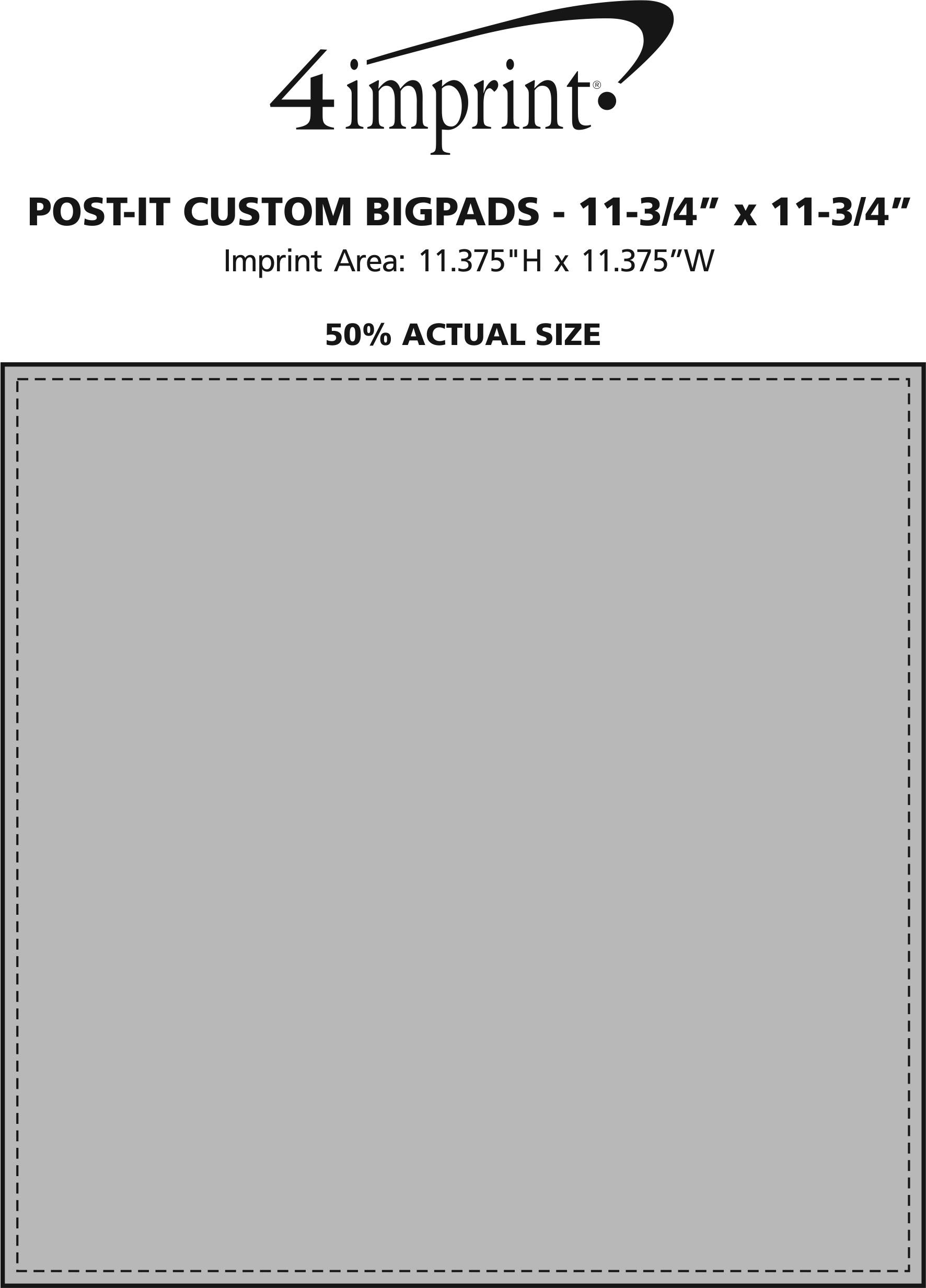 "Imprint Area of Post-it® Custom BigPads - 11-3/4"" x 11-3/4"""