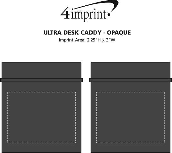 Imprint Area of Ultra Desk Caddy - Opaque