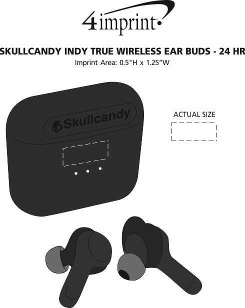 Imprint Area of Skullcandy Indy True Wireless Ear Buds - 24 hr