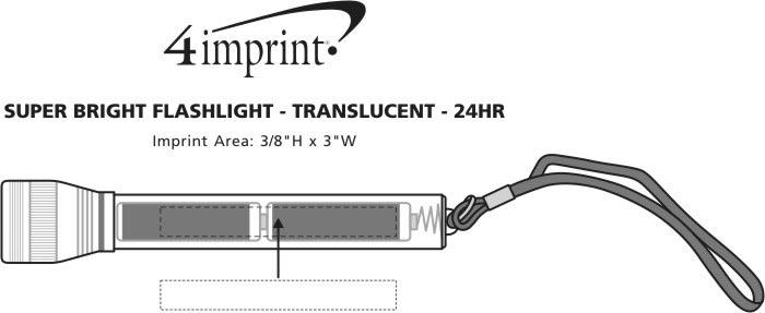 Imprint Area of Super Bright Flashlight - Translucent - 24 hr